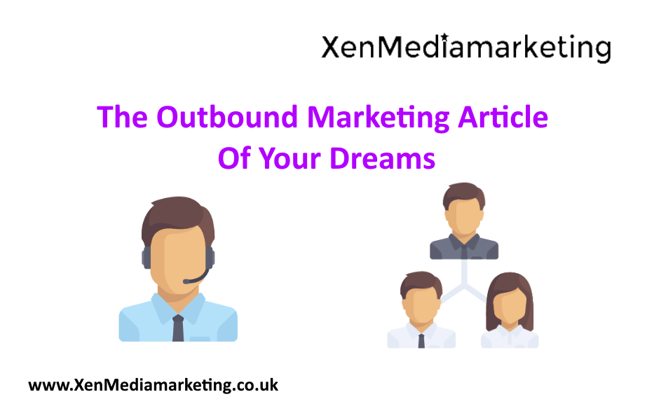 The Outbound Marketing Article Of Your Dreams
