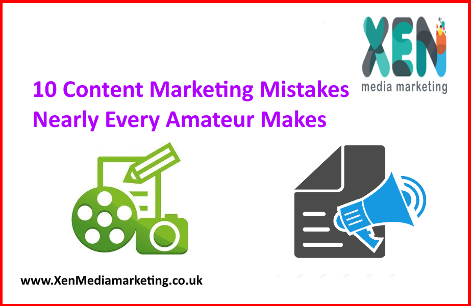 10 Content Marketing Mistakes Nearly Every Amateur Makes